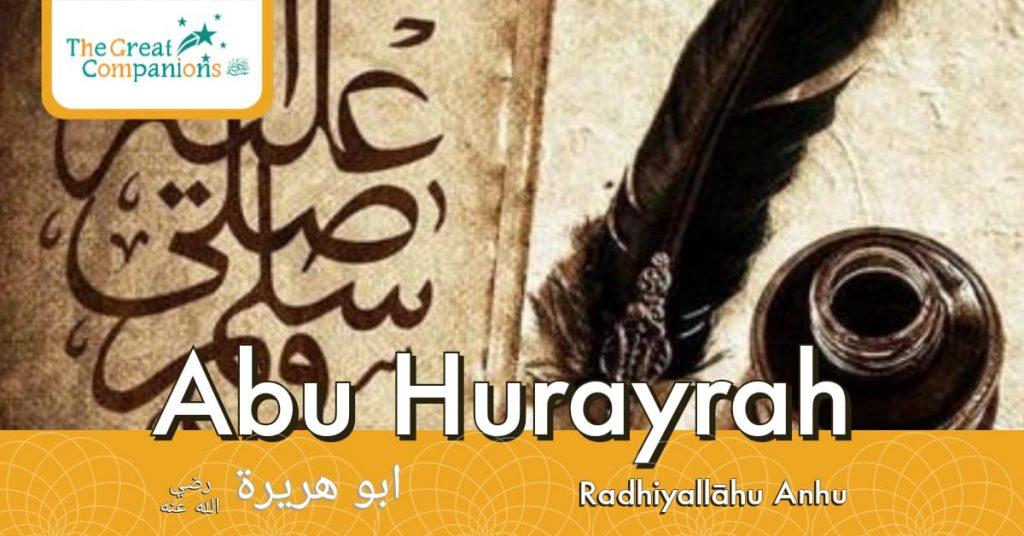 The Great Companions – Abu Hurayrah R.A