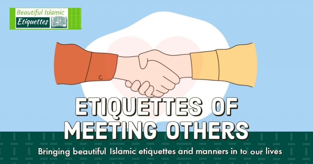Etiquettes of Meeting Others