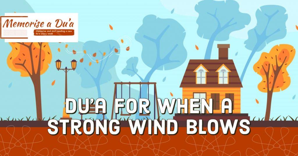 Dua when the wind blows