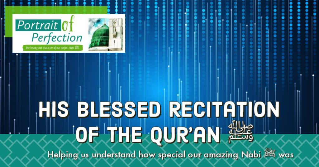 His Blessed Recitation of the Qur'an