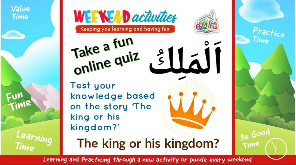 32. Weekend Activity – Quiz – The King or His Kingdom